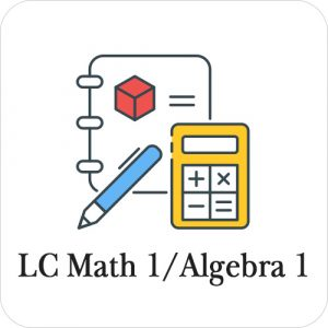 LC Math 1 / Algebra 1