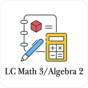 LC Math 3 / Algebra 2