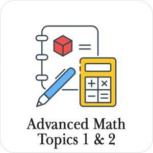 advanced math topics 1 & 2